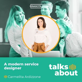Episodio 10 - Carmelita Ardizzone - A modern Service Designer