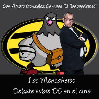 Mensaheros 015- Debate DC en cine con Arturo Gonzalez Campos @ArturoGCampos -bloque2