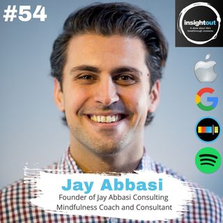 Practical Tips to Lead a More Mindful Life with Jay Abbasi