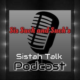 Episode 52 - Sistah Talk Si** show Friday