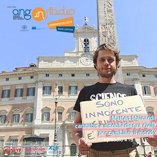 Puglia - Radio Cantiere #19 - Matteo Mainardi: cannabis e disobbedienza civile per cambiare il mondo