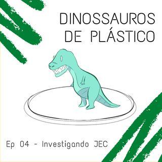 #04: Investigando JEC