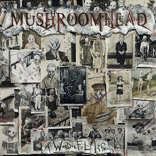 Metal Hammer of Doom: Mushroomhead - A Wonderful Life