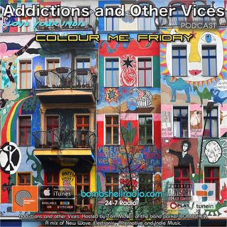 Addictions and Other Vices  427 - Colour Me Friday