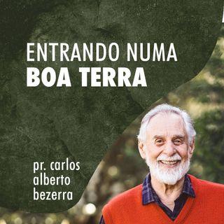 ENTRANDO NUMA BOA TERRA // pr. Carlos Alberto Bezerra