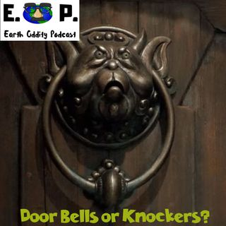 Earth Oddity 56: Door Bells or Knockers?
