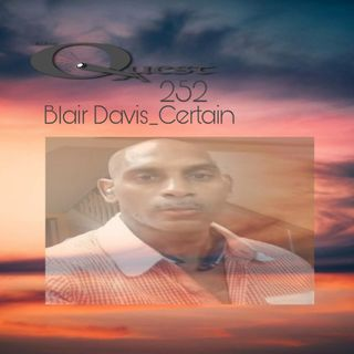 The Quest 252. Certain_Blair Davis