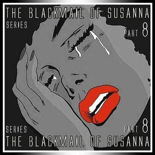 The Blackmail of Susanna Part 8