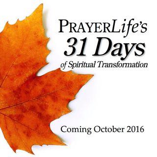 31 Days of Spiritual Transformation - October 2016