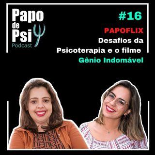 #16 Papoflix: Desafios da psicoterapia e o filme Gênio Indomável.