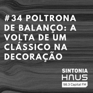Poltronas de balanço: um clássico revisitado que merece a sua atenção | Sintonia HAUS #34