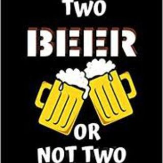 🍻Two beer... or not two beer🍻