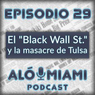 """Aló Miami - Ep. 29 - El """"Black Wall St."""" y la masacre de Tulsa"""