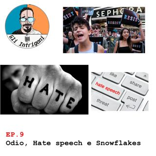 #9 Odio, Hate speech e Snowflake (Skype Sessions)