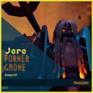 FC 127: Jere, Former Gnome