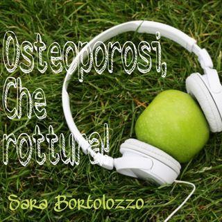 APP#9 Osteoporosi, che rottura!
