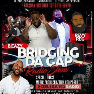 "Bridging Da Gap Radio Show 10/1/19 *Ervin ""EP"" Pope*"