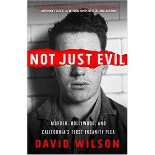 NOT JUST EVIL-David Wilson