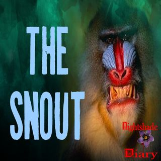The Snout | Strange Creature Story | Podcast