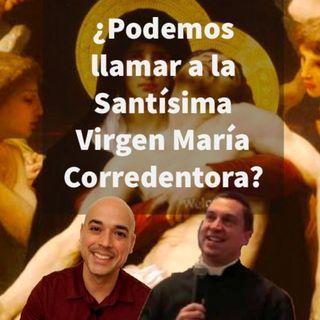 Episodio 347: 🤷♂️ ¿Podemos llamar a la Santísima Virgen María Corredentora? 😲 con el Padre Jonathan Romanoski ✝️