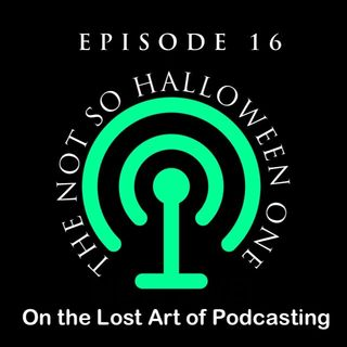 Episode 16 - The Not So Halloween One - 2016