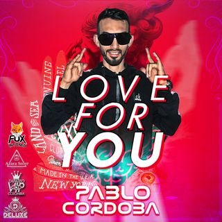 LOVE FOR YOU BY PABLO CORDOBA