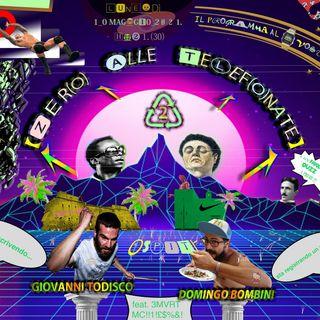 Zero Alle Telefonate Live Show 5di6 Ospity: Giovanni Todisco, Domingo Bombini