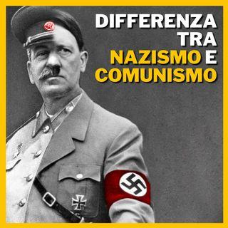 La differenza tra Nazismo e Comunismo