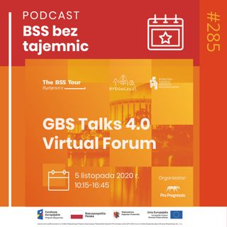 #285 Spotkajmy się na GBS Talks 4.0 Virtual Forum