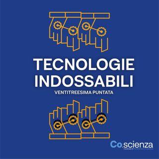 Tecnologie Indossabili (Ventitreesima Puntata)
