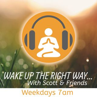 Wake Up The Right Way with Scott 6th March