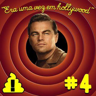 #4 - Era uma vez em Hollywood