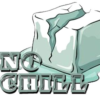 No Chill Ep. 8 (Sept 1)