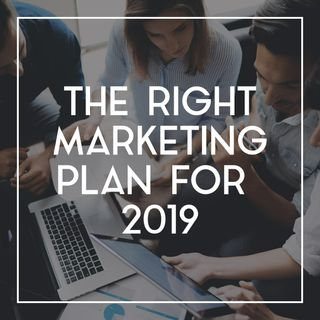 52 Building the Right Marketing Plan for 2019