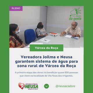 Vereadora Joilma e Neusa garantem sistema de água para zona rural de Várzea da Roça
