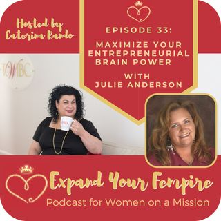 Maximize Your Entrepreneurial Brain Power with Julie Anderson