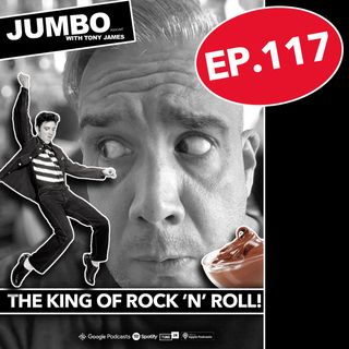 Jumbo Ep:117 - 26.06.20 - The King Of Rock 'n' Roll