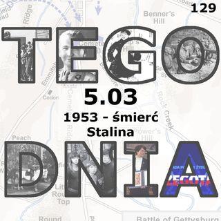 Tego dnia: 5 marca (śmierć Stalina)