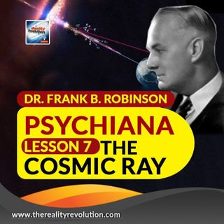 Dr. Frank B  Robinson Psychiana Lesson 7: The Cosmic Ray
