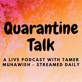Quarantine Talk - Ep. 5 - CoronaVirus Outbreak - Increase of Deaths