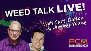 Debut of Weed Talk Live with Curt and Jimmy