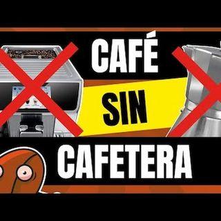 Café y Ná | Ep7 Cómo hacer café sin cafetera | Cafeyna.club