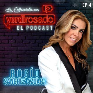 ROCÍO SÁNCHEZ AZUARA habla de su DURA VIDA