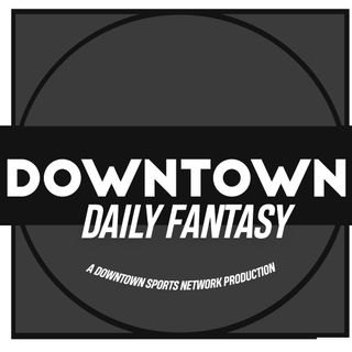 Downtown Daily Fantasy Podcast