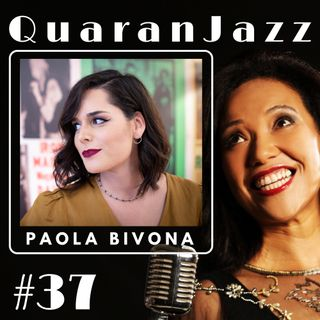 QuaranJazz episode #37 - Interview with Paola Bivona