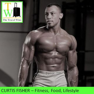 Curtis Fisher Fitness Food Lifestyle Podcast