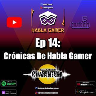 Ep 14: Crónicas de Habla Gamer (ft. Carlos Sotomayor)