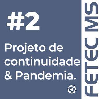 Projeto de Continuidade & Pandemia.