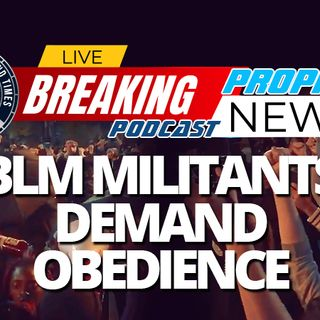 NTEB PROPHECY NEWS PODCAST: As Kamala Harris Promised, Black Lives Matter Militants Now Demanding Your 'Raised Fist' In Marxist Solidarity
