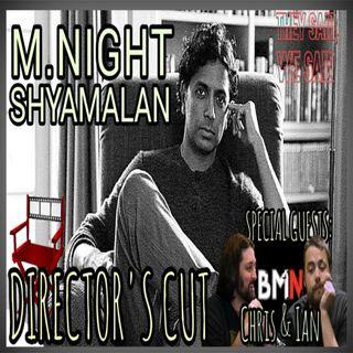 Director's Cut E21- M. Night Shyamalan